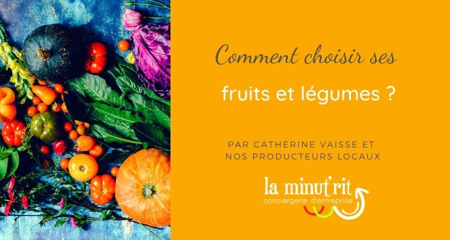 Comment choisir ses fruits et légumes ? bio, de saison, local ?