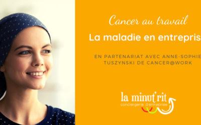 Cancer au travail – la maladie en entreprise